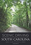 Scenic Driving South Carolina (Scenic Routes & Byways)