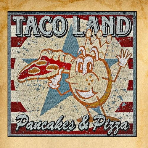 Taco Land - Pancakes and Pizza
