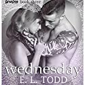 Wednesday: Timeless Series, Book 3 Audiobook by E. L. Todd Narrated by Michael Ferraiuolo, Lia Langola