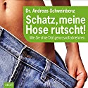 Schatz, meine Hose rutscht!: Wie Sie ohne Diät genussvoll abnehmen Audiobook by Andreas Schweinbenz Narrated by Julian Ignatowitsch