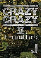 CRAZY CRAZY V -The eternal flames-(DVD2����+���ޥץ��ӡ�)(�߸ˤ��ꡣ)