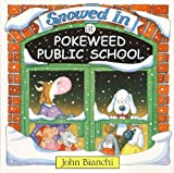 Snowed In At Pokeweed Public School (Pokeweed Public School Series)