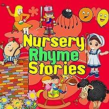 Nursery Rhyme Stories | Livre audio Auteur(s) : Martha Ladly, Robert Howes Narrateur(s) : Sarah Greene