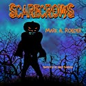 Scarecrows (       UNABRIDGED) by Mark A. Roeder Narrated by Andy Babinski