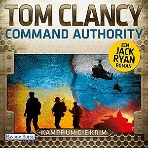 Command Authority: Kampf um die Krim (       ungekürzt) von Tom Clancy Gesprochen von: Frank Arnold