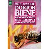 """Doktor Biene. Bienenprodukte, ihre Heilkraft und ihre Anwendung.von """"Paul Uccusic"""""""
