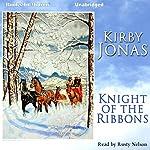 Knight of the Ribbons   Kirby Jonas