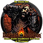 Darkest Dungeon Game Guide Unofficial: Get Tons of Weapons! | Chala Dar