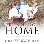 Running Home: Warm Springs Trilogy, Book 2 | Christina Kirby