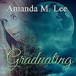 Graduating: Covenant College, Book 5   Amanda M. Lee
