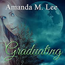 Graduating: Covenant College, Book 5 Audiobook by Amanda M. Lee Narrated by Angel Clark