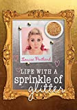 Life with a Sprinkle of Glitter (English Edition)