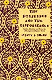 The Possessed and the Dispossessed: Spirits, Identity, and Power in a Madagascar Migrant Town (Comparative Studies of Health Systems and Medical Care (0520207084) by Lesley A. Sharp