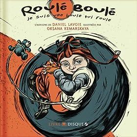 Roul�-Boul� : Je suis une boule qui roule
