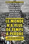 MONDE N'A PLUS DE TEMPS � PERDRE (LE)