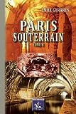 Paris souterrain (Tome 2)