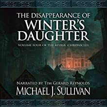 The Disappearance of Winter's Daughter Audiobook by Michael J. Sullivan Narrated by Tim Gerard Reynolds
