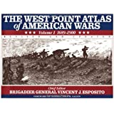 The West Point Atlas of American Wars: Vol. 1, 1689-1900