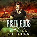 Risen Gods Audiobook by J. F. Penn, J. Thorn Narrated by C. J. McAllister