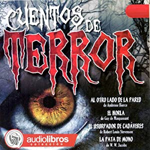 Cuentos de Terror [Terror by Night] | [Ambrose Bierce, Guy de Maupassant, Robert Louis Stevenson, W. W. Jacobs]