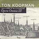 Opera Omnia III - Buxtehude: Organ Works I
