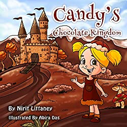 Children's book: Candy's Chocolate Kingdom, bedtime Story for kids, Children's Book ages 3-8, Fantasy Book, Health Values, Early readers book, Picture ... Series Book 1. (Kingdom Fantasy Series)