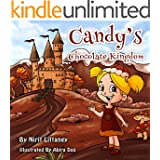 Children's book: Candy's Chocolate Kingdom, bedtime Story for kids, Children's Book ages 3-8, Fantasy Book, Health, Values, Early readers book, Picture ... Series Book 1. (Kingdom Fantasy Series)