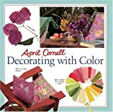 img - for April Cornell Decorating with Color Hardcover - November 1, 2004 book / textbook / text book