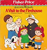 A Visit to the Firehouse (Fisher-Price Little People Books : Look and Play Books/Book and Toy)