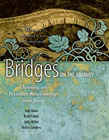 Bridges on the Journey, Choosing an Intimate Relationship with Jesus