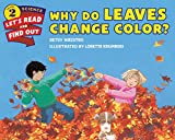 Why Do Leaves Change Color? (Let s-Read-and-Find-Out Science 2)