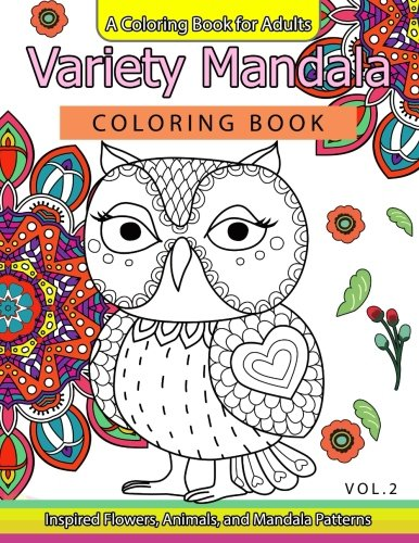 Variety Mandala Coloring Book Vol.2: A Coloring book for adults : Inspried Flowers, Animals and Mandala pattern (Volume 2) (Two For The Dough Large Print compare prices)
