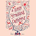 A Little Something Different (       UNABRIDGED) by Sandy Hall Narrated by Will Damron, Amy Rubinate