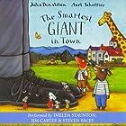 The Smartest Giant in Town Hörbuch von Julia Donaldson Gesprochen von: Imelda Staunton, Jim Carter, Steven Pacey
