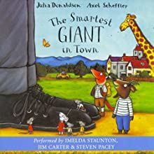 The Smartest Giant in Town Audiobook by Julia Donaldson Narrated by Imelda Staunton, Jim Carter, Steven Pacey