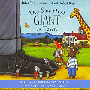 The Smartest Giant in Town | [Julia Donaldson]