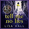 Tell Me No Lies Audiobook by Lisa Hall Narrated by Penny Rawlins
