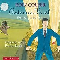 Das magische Tor (Artemis Fowl 8) Hörbuch von Eoin Colfer Gesprochen von: Rufus Beck