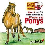 Albert E. erklärt Pferde und Ponys (Ich weiß was) | Rich Schwab