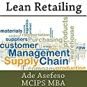 Lean Retailing (       UNABRIDGED) by Ade Asefeso MCIPS MBA Narrated by Forris Day Jr
