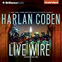 Live Wire: A Myron Bolitar Novel Audiobook by Harlan Coben Narrated by Steven Weber