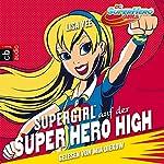 Supergirl auf der Super Hero High (Die Superhelden High School 2) | Lisa Yee