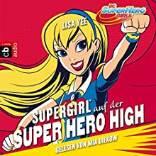 Supergirl auf der Super Hero High (Die Superhelden High School 2) Hörbuch von Lisa Yee Gesprochen von: Mia Diekow