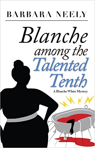 Blanche Among the Talented Tenth (Blanche White series Book 2) written by Barbara Neely