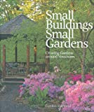 img - for Small Buildings, Small Gardens: Creating Gardens Around Structures book / textbook / text book