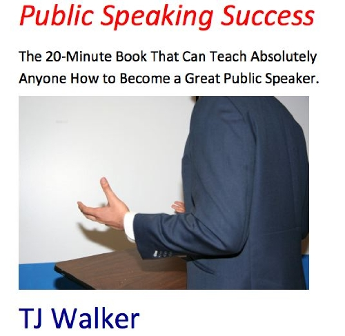 Public Speaking Success: The 20-Minute Book That Can Teach Absolutely Anyone How To Become A Great Public Speaker. Guaranteed*