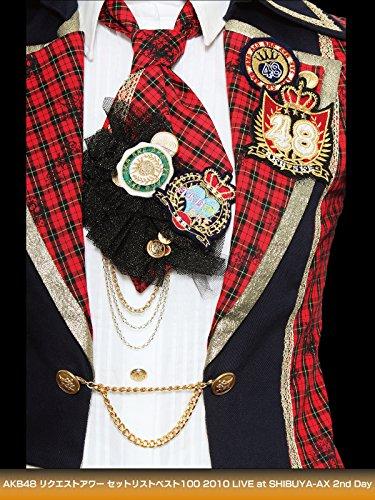 AKB48 リクエストアワー セットリストベスト100 2010 LIVE at SHIBUYA-AX 2nd Day