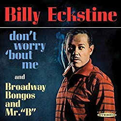 Dont Worry 'bout Me / Broadway Bongos & Mr. B