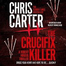 The Crucifix Killer | Livre audio Auteur(s) : Chris Carter Narrateur(s) : Thomas Judd