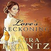 Love's Reckoning: Ballantyne Legacy, Book 1 | Laura Frantz